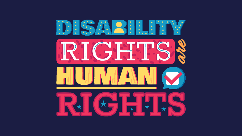 "Decorative text in blue, red, and yellow reads ""disability rights are human rights."""