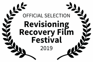 "Film festival laurel that says, ""OFFICIAL SELECTION, Revisioning Recovery Film Festival, 2019"""